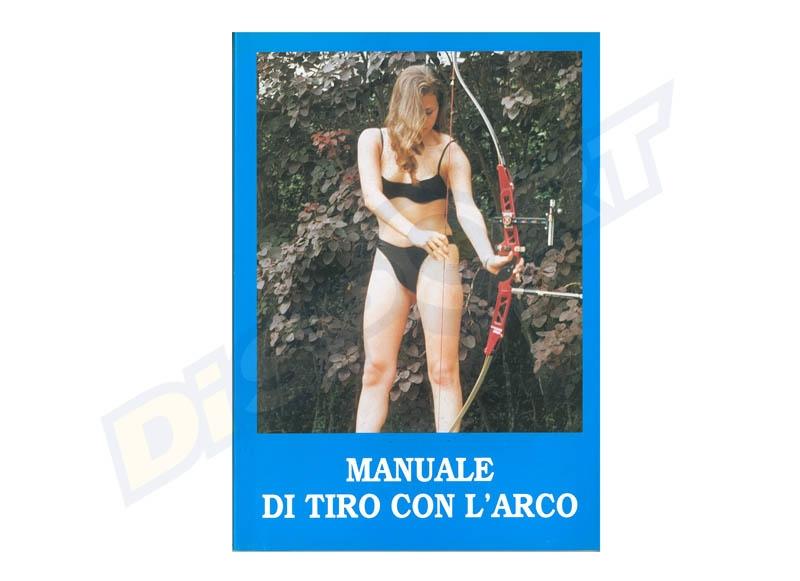 MANUALE DI TIRO CON L'ARCO